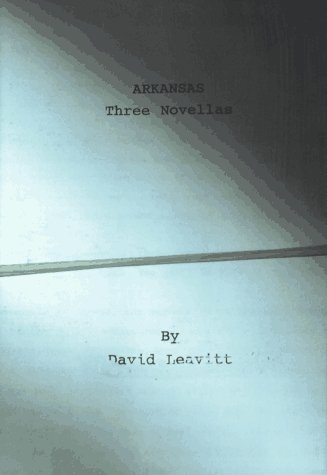 Arkansas: Three Novellas (Signed First Edition): David Leavitt