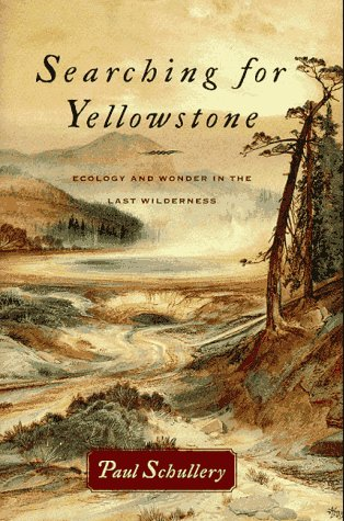 9780395841747: Searching for Yellowstone: Ecology and Wonder in the Last Wilderness