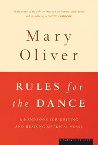 Rules for the Dance: A Handbook for Writing and Reading Metrical Verse (039585086X) by Mary Oliver