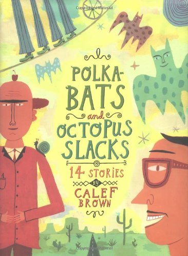 9780395854037: Polkabats and Octopus Slacks: 14 Stories