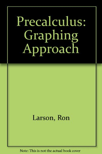 Precalculus: Graphing Approach (0395856051) by Larson, Ron; Hostetler, Robert P.; Edwarda, Bruce H.