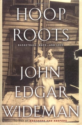 Hoop Roots: Basketball, Race and Love (Signed First Edition): John Edgar Wideman