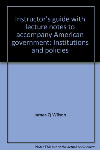 9780395857656: Instructor's guide with lecture notes to accompany American government: Institutions and policies