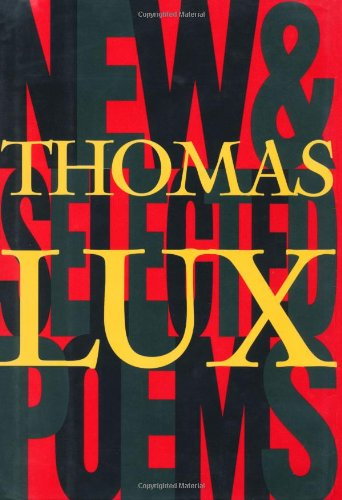 9780395858325: New and Selected Poems of Thomas Lux: 1975 - 1995