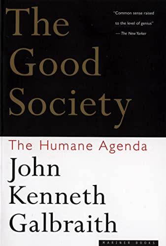 9780395859988: The Good Society: The Humane Agenda
