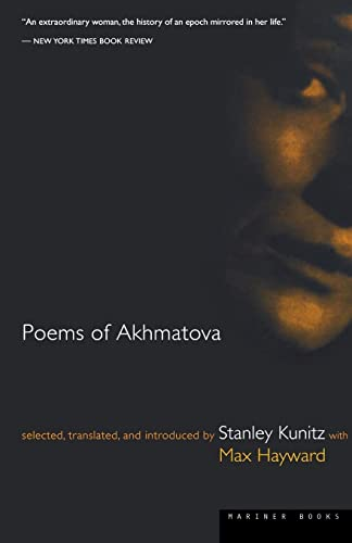 Poems of Akhmatova: Akhmatova, Anna; Kunitz,