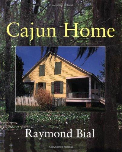 Cajun Home: Raymond Bial