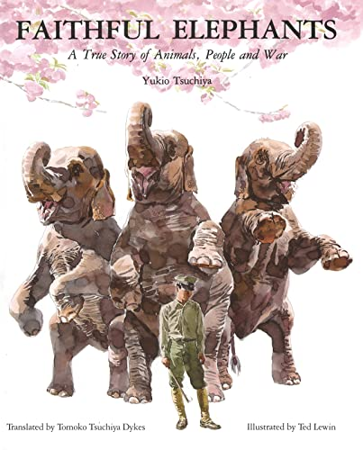 9780395861370: Faithful Elephants: A True Story of Animals, People, and War
