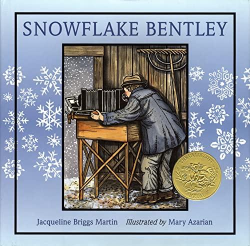 Snowflake Bentley (Caldecott Medal Book): Jacqueline Briggs Martin