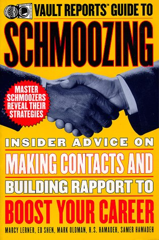 9780395861691: Schmoozing: Insider Advice on Making Contacts and Building Rapport to Boost Your Career (Vault Reports Career Guide)