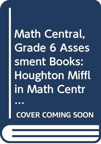 9780395862254: Math Central, Grade 6 Assessment Books: Houghton Mifflin Math Central (Math Central 1998)