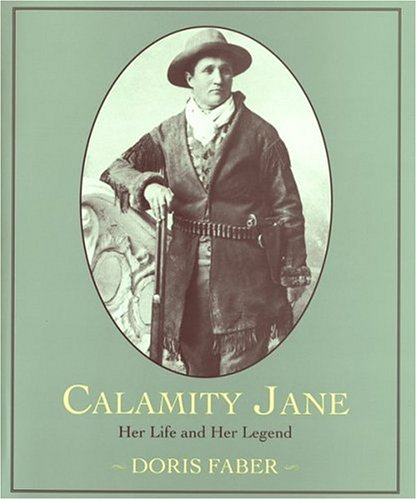 9780395865392: Calamity Jane: Her Life and Her Legend