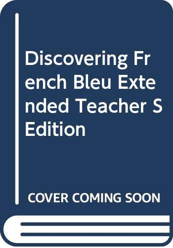 9780395866627: Discovering French Bleu Extended Teacher S Edition