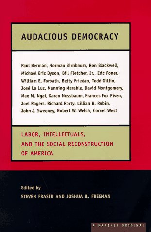 9780395866825: Audacious Democracy: Labor, Intellectuals, and the Social Reconstruction of America