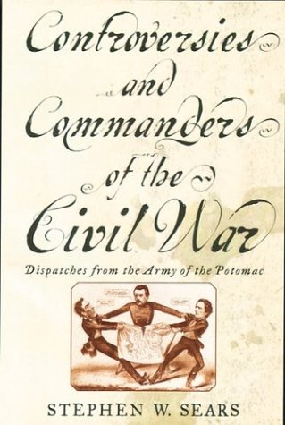 9780395867600: Controversies and Commanders of the Civil War: Dispatches from the Army of the Potomac