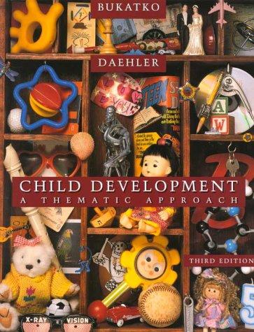 Child Development: A Thematic Approach: Danuta Bukatko, Marvin