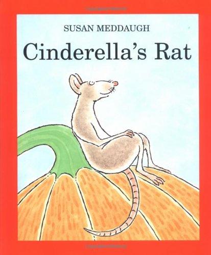 CINDERELLA'S RAT: Susan Meddaugh