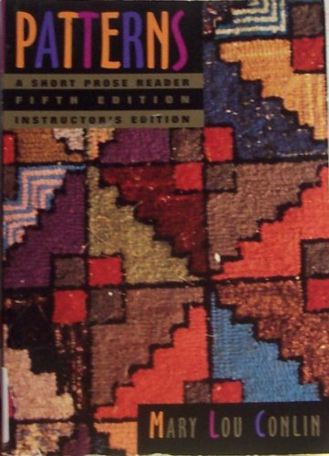 Patterns: A Short Prose Reader, Instructor's Edition (9780395868447) by Mary Lou Conlin