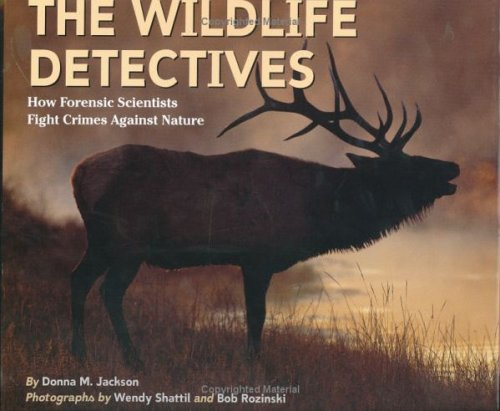 9780395869765: The Wildlife Detectives: How Forensic Scientists Fight Crimes Against Nature (Scientists in the Field Series)