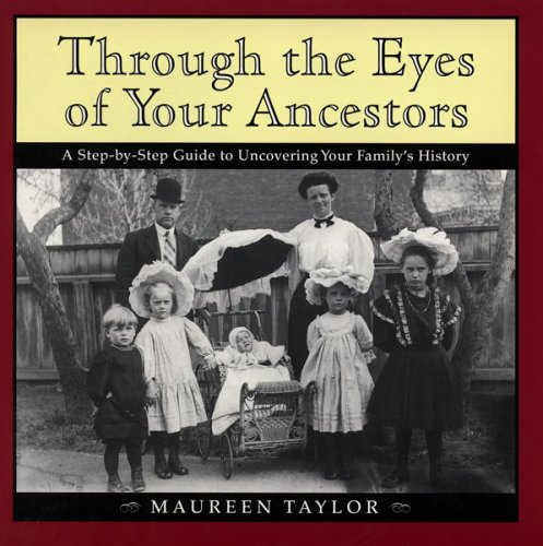 9780395869826: Through the Eyes of Your Ancestors: A Step-by-Step Guide to Uncovering Your Family's History