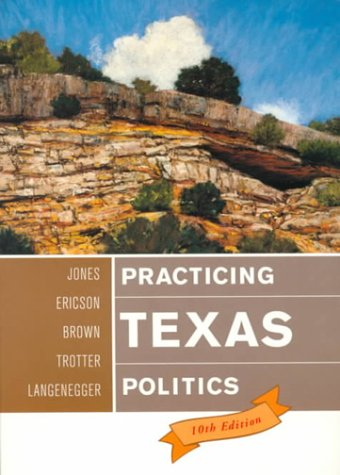 9780395870044: Practicing Texas Politics, Tenth Edition