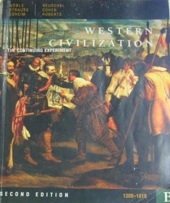 Western Civilization: The Continuing Experiment : 1300-1815: Thomas F. X.