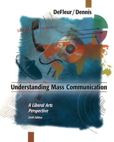 9780395871126: Understanding Mass Communication: A Liberal Arts Perspecitve