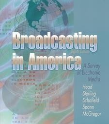 9780395873717: Broadcasting in America: A Survey of Electronic Media