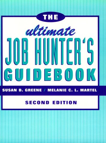 The Ultimate Job Hunter's Guidebook: Susan D. Greene,