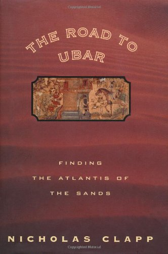 9780395875964: The Road to Ubar: Finding the Atlantis of the Sands
