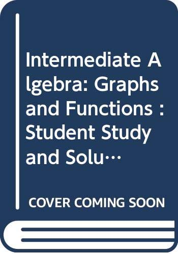 Intermediate Algebra: Graphs and Functions : Student Study and Solutions Guide (0395877741) by Larson, Ron; Hostetler, Robert P.; Neptune, Carolyn F.