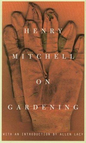 Henry Mitchell on Gardening: Henry Mitchell; Illustrator-Susan
