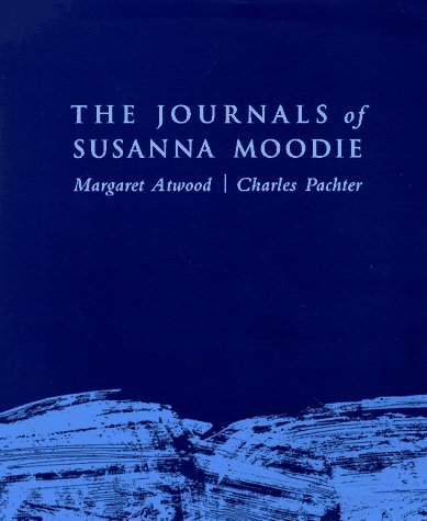 The Journals Of Susanna Moodie: Atwood, Margaret