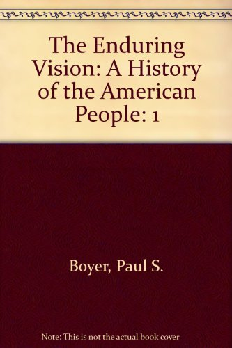 The Enduring Vision: A History of the American People (0395881773) by Paul S. Boyer