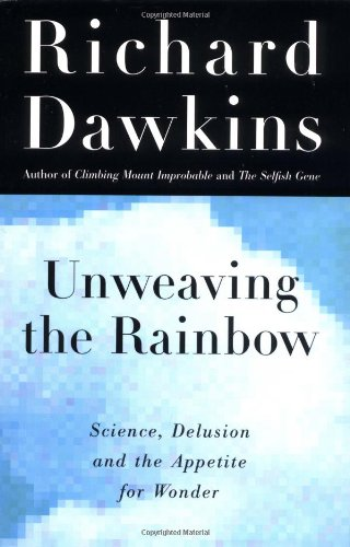 9780395883822: Unweaving the Rainbow: Science, Delusion and the Appetite for Wonder