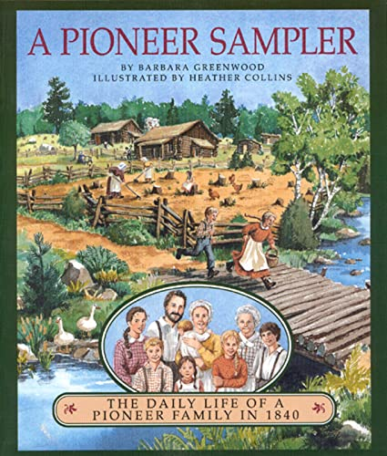 9780395883938: A Pioneer Sampler: The Daily Life of a Pioneer Family in 1840