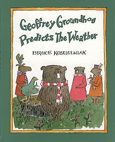 9780395883983: Geoffrey Groundhog Predicts the Weather (Sandpiper Houghton Mifflin Books)
