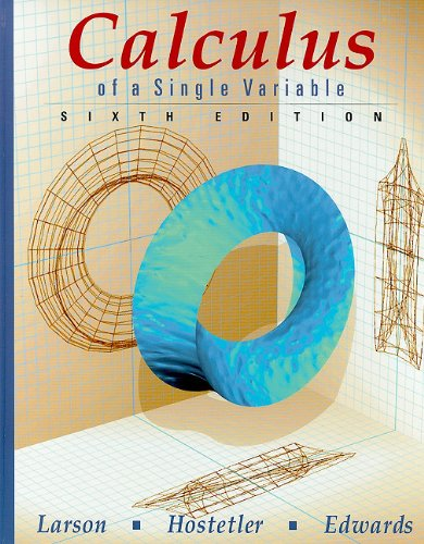 Calculus of a Single Variable, 6th Edition: Ron Larson, Robert P. Hostetler, Bruce H. Edwards