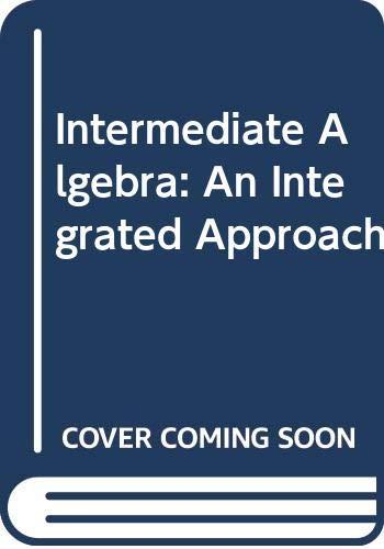 Intermediate Algebra: An Integrated Approach: Aufmann/ Lockwood