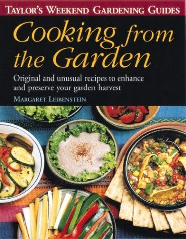 9780395889466: Taylor's Weekend Gardening Guide to Cooking From the Garden: Original and Unusual Recipes to Enhance and Preserve Your Garden Harvest (Taylor's Weekend Gardening Guides)