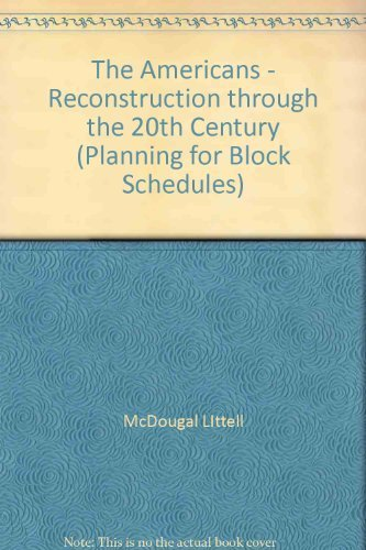 9780395890899: The Americans - Reconstruction through the 20th Century (Planning for Block Schedules)