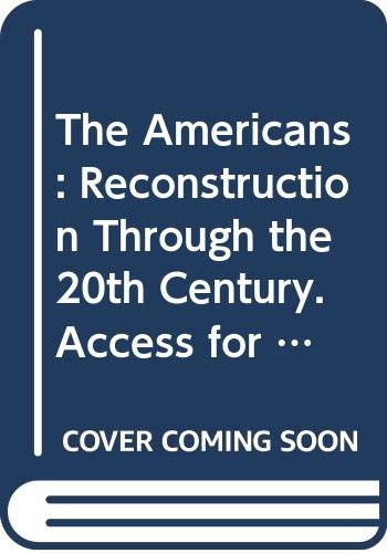 9780395890912: The Americans: Reconstruction Through the 20th Century. Access for Students Acqu