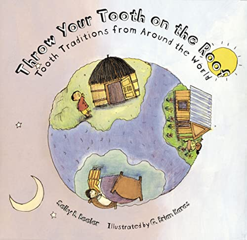 9780395891087: Throw Your Tooth on the Roof: Tooth Traditions from Around the World