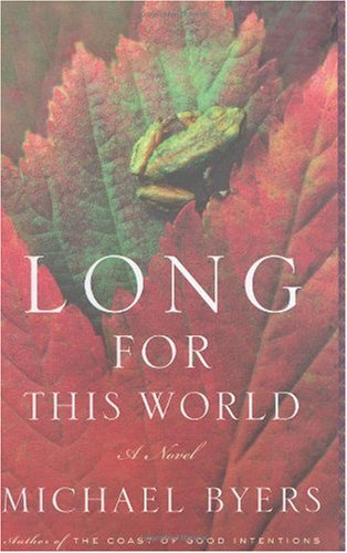 9780395891711: Long for This World: A Novel