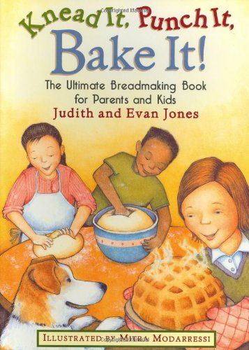9780395892565: Knead It, Punch It, Bake It!: The Ultimate Breadmaking Book for Parents and Kids