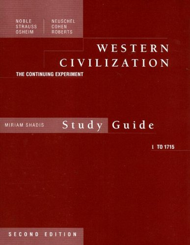 Study Guide, Volume 1 for Noble/Strauss/Osheim/Neuschel/Cohen/Roberts' Western Civilization: The Continuing Experiment, Complete, 2nd (0395892899) by Noble, Thomas F. X.; Strauss, Barry; Osheim, Duane; Neuschel, Kristen; Cohen, William