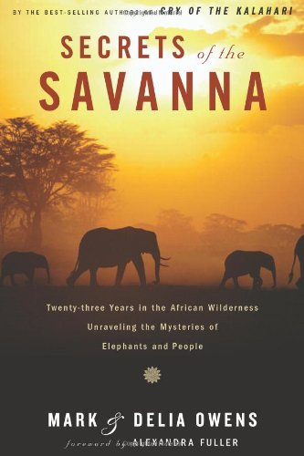 9780395893104: Secrets of the Savanna: Twenty-Three Years in the African Wilderness Unraveling the Mysteries of Elephants and People