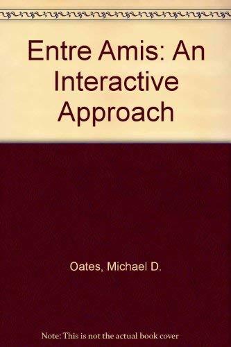 Entre Amis: An Interactive Approach: Oates, Michael D.;
