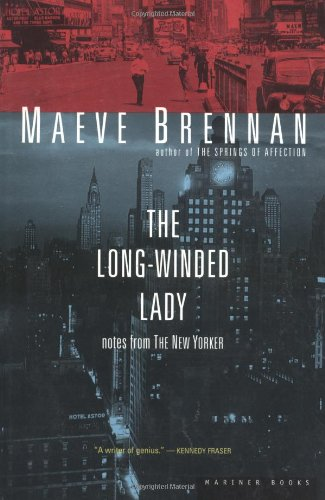 The Long-Winded Lady: Notes from the New: Maeve Brennan