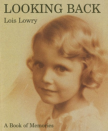 Looking Back: A Book of Memories.: LOWRY, Lois.